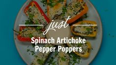 SPINACH ARTICHOKE PEPPER POPPERS Ingredients: • ½ cup marinated artichoke hearts, drained • ½ cup frozen chopped spinach, thawed and drained (or fresh spinac...