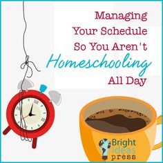 Managing Your Schedule So You Aren't Homeschooling All Day