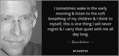 quote-i-sometimes-wake-in-the-early-morning-listen-to-the-soft-breathing-of-my-children-i-brian-andreas-82-58-00.jpg 850×400 pixels