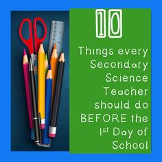 10 things every secondary science teacher should do BEFORE the first day of school by science island