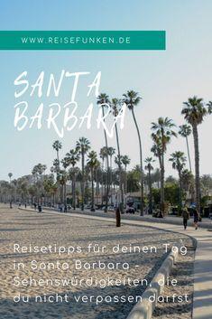 Santa Barbara Sehenswurdigkeiten Und Tipps Fur Einen Tag Am Meer