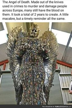 The Angel of Death. Made out of the knives used in crimes to murder and damage people across Europe, many still have the blood on them. It took a total of 2 years to create. A little macabre, but a timely reminder all the same. Creepy Facts, Wtf Fun Facts, A Silent Voice, Amazing Art, Awesome, Angel Of Death, History Facts, Macabre, Mind Blown