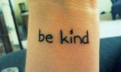 """""""Be kind, because everyone you meet is fighting a hard battle."""""""