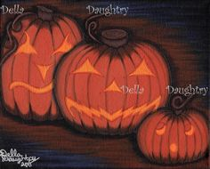 """""""Jack-O-Lanterns"""" A 8x 10 acrylic on stretched canvas. By Della Daughtry. #bigeyeart"""