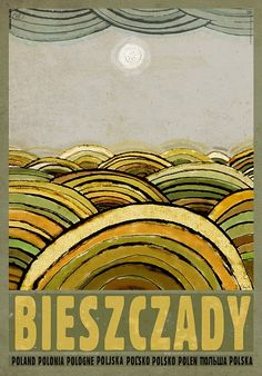 Bieszczady Check also other posters from PLAKAT-POLSKA Original Polish poster autor plakatu: Ryszard Kaja data druku: 2014 wymiary plakatu: ok. Polish Posters, Composition Art, Railway Posters, Art Deco Posters, Art Deco Period, Vintage Travel Posters, Illustrations And Posters, Cover Art, Illustration Art