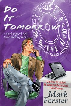 DIT —Do It Tomorrow (Fallo domani)— il nuovo acronimo che sta cambiando le regole del time management, illustra le ragioni che stanno dietro l'insuccesso della maggioranza dei sistemi di gestione temporale rivelando i trucchi e le tattiche avanzate per gestire il tempo efficientemente generando la massima produttività. Mark Forster, Wonder Woman, Superhero, Women, Shopping, Women's, Superheroes, Wonder Women
