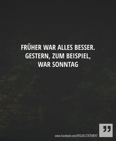 Früher...
