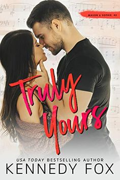 Truly Yours (Mason & Sophie duet Book by [Fox, Kennedy] New Romance Books, Romance Authors, New Books, Minions, True Romance, Happy Reading, Just Friends, Bestselling Author, Fox