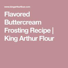 Flavored Buttercream Frosting Recipe | King Arthur Flour