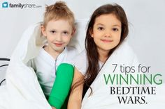 Getting your child to bed may be the most difficult part of the day. 7 tips for winning bedtime wars...