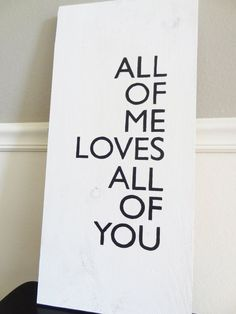 Quotes About Wedding & Love: Love Quote Sign | All of Me  John Legend Quote | Wedding Sign | Wall Decor | Ru