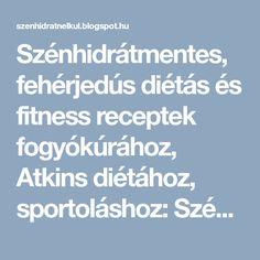 Szénhidrátmentes, fehérjedús diétás és fitness receptek fogyókúrához, Atkins diétához, sportoláshoz: Szénhidrátszegény receptek gyűjteménye Atkins diétához
