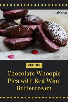 This Valentine's Day, ditch the boxed chocolates and treat your loved ones to chocolate whoopie pies with red wine buttercream. The recipe combines the best ingredients of the holiday; chocolate, wine and lots of love.