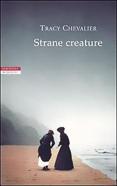 Strane creature - Tracy Chevalier - 360 recensioni su Anobii Tracy Chevalier, Books To Read, My Books, Fiction, Creatures, Reading, Counselling, Movie Posters, Bookmarks