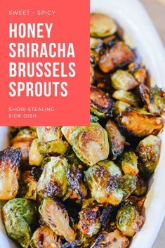 A sweet & spicy Honey Sriracha oven-roasted brussels sprouts recipe that's easy to make and flavor-loaded enough to steal the show from your main dish! Spicy Brussels Sprouts Recipe, Roasted Sprouts, Healthy Brussel Sprout Recipes, Brussels Recipe, Brussle Sprouts, Healthy Recipes, Potluck Dishes, Recipes, Honey