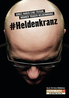 "Read more: https://www.luerzersarchive.com/en/magazine/print-detail/hornbach-62500.html Hornbach Campaign for the Hornbach DIY chain. The German word ""Heldenkranz"" (""Crown of Glory"") is used here as a euphemism for an almost-bald head, something to be ""worn with pride."" Tags: Guido Heffels,Olaf Blecker,Hornbach,Heimat, Berlin,Teresa Jung,Marie Legat,Lukas Kölling,Gunther Osburg"