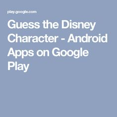 Guess the Disney Character - Android Apps on Google Play