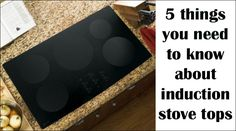 5 things you need to know about induction stove tops at This Mama Cooks! On a Diet - thismamacooks.com