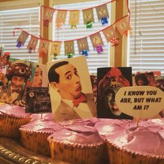 Pee wee Herman themed party. Pee wee cupcakes. Print pictures, cut out and glue to toothpick.