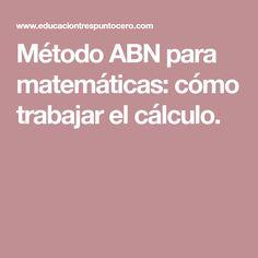 Método ABN para matemáticas: cómo trabajar el cálculo.
