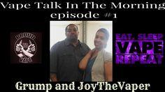 Vape Talk in the Morning Ep.1