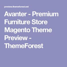 Avanter - Premium Furniture Store Magento Theme Preview - ThemeForest