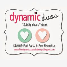 Dynamic Duos: Dynamic Duos #86 {Subtly Yours in soft Aqua & Pink}