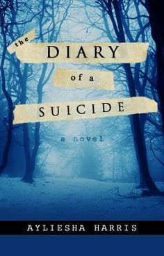 """""""The Diary of a Suicide"""" by Ayli_Harris - Carter Miller was an average teenager, gliding through life and dreading the years ahead. But when he began reading the diary of a suicidal girl, all that changed. For better, and most certainly for worse. ....[This story is one of my own, but I was told it'd fit the bill of this board. Within this novel-in-the-making, I explore the themes of suicide and reach into the mind of one of its victims, one you just may find yourself falling in love with…"""