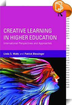 Creative Learning in Higher Education    ::  <P>This book provides higher education faculty and administrators a scholarly resource on the most salient aspects and emerging trends in creative learning in higher education today. International contributors explore ways to foster creativity in any student, regardless of academic discipline or demographic characteristics and demonstrate that creativity is a skill all students can and should learn. Chapters analyzes how different countries ...
