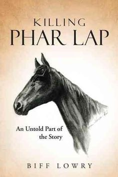 Killing Phar Lap: An Untold Part of the Story