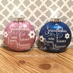 Snowflakes are kisses from heaven -made by Kayla's Krafts, order and follow at www.facebook.com/KaylasKrafts1 and follow on Instagram @KaylasKrafts1 Kisses, Snowflakes, Christmas Bulbs, Heaven, Facebook, Holiday Decor, Instagram, Sky, Blowing Kisses