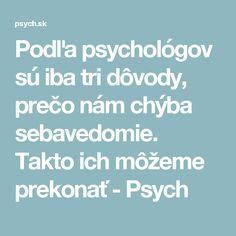 Podľa psychológov sú iba tri dôvody, prečo nám chýba sebavedomie. Takto ich môžeme prekonať - Psych Nordic Interior, Reiki, Motivation, Healthy, Mantra, Ds, Inspiration, Fitness, People