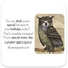 So, you think you're special because its your birthday today   Free Birthday Cards   all-greatquotes.com