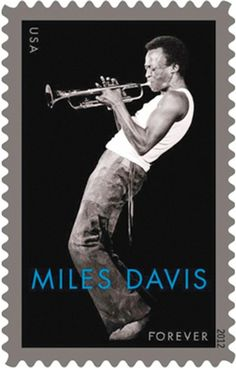 Birth of the Cool Stamp...Miles Davis FOREVER.  Almost 21 years after his death, Miles Davis is paid tribute by America and France in the form of a postage stamp.