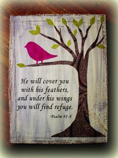 Bird Art with Scripture for Children's Room or by TresJoliebyJosie. , via Etsy. Love the scripture with the picture Scriptures For Kids, Bible Scriptures, Bible Quotes, Bible Psalms, Scripture Art, Bible Art, Psalm 91 4, Church Banners, Word Of God