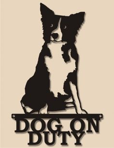 Garden Accessories -- Border Collie Dog on Duty sign -- Announce to visitors entering your home that there is a dog present with our unique life like image of a Collie dog, with Dog on Duty in writing below.
