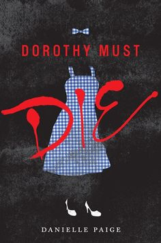 Dorothy Must Die | Books | Epic Reads