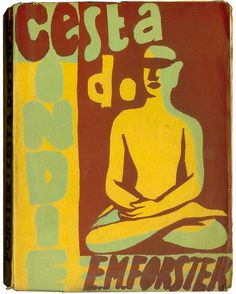 → 1926 Vaclav Masek Forster A Passage to India Czech avant-garde