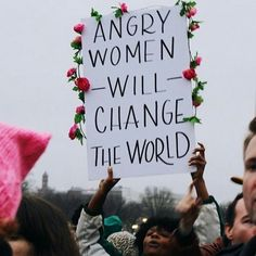 """mujeristaxicana: """"""""Angry Women -Will- Change The World"""" """""""