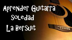 Aprender Guitarra Soledad de La Bersuit