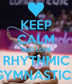 keep calm and  love rythmic gymnastics   KEEP CALM AND LOVE RHYTHMIC GYMNASTICS - KEEP CALM AND CARRY ON Image ...