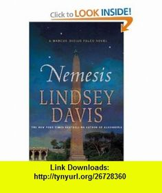 Nemesis A Marcus Didius Falco Novel (9780312609283) Lindsey Davis , ISBN-10: 0312609280  , ISBN-13: 978-0312609283 ,  , tutorials , pdf , ebook , torrent , downloads , rapidshare , filesonic , hotfile , megaupload , fileserve