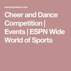 Cheer and Dance Competition | Events | ESPN Wide World of Sports