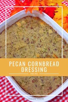 Martha Stewart had the right idea when it came to pecan cornbread, so we recreated it and tweaked it a bit to put our own Pearson Farm spin on it. Pecan Recipes, Fall Recipes, Holiday Recipes, Georgia Pecans, Buttermilk Cornbread, How To Dry Sage, Cornbread Dressing, Dressing Recipe