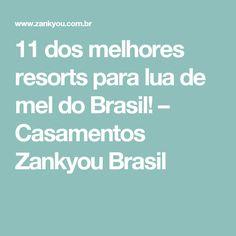11 dos melhores resorts para lua de mel do Brasil! – Casamentos Zankyou Brasil