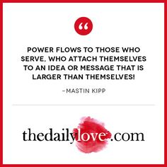 Visual Inspiration: Power Flows To Those Who Serve #power #energy #lawofattraction