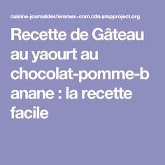 Recette de Gâteau au yaourt au chocolat-pomme-banane : la recette facile