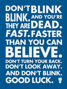 Blink was amazing. I like to pretend the newer Weeping Angel episodes don't exist.