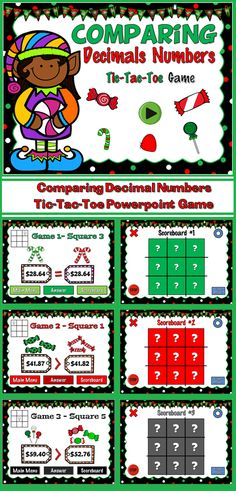 "Games and candy go great together! In this Tic-Tac-Toe game, students comparing the prices of Christmas candy (decimals up to the hundredths place).  There are 3 games in this powerpoint. There are 9 questions in reac game and you just click on each question to go to it.  The question box disappears after you've clicked on it so you know you've answered it and students click on their ""x"" or ""o"" to place it. Great for a guided math center or rainy day activity. Extra licenses are $1."
