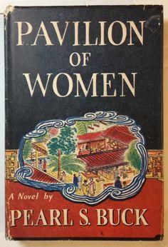 Pavilion Of Women by Pearl S. Buck (1946, Hardcover w/ Dust Jacket)